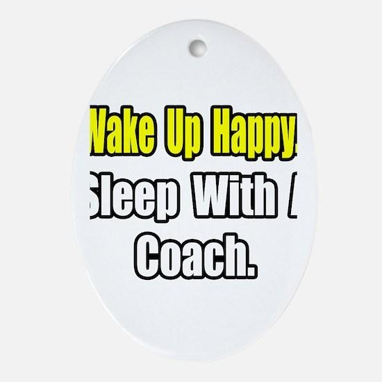 """""""..Sleep With a Coach"""" Oval Ornament"""