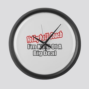"""Volleyball Coach..Big Deal"" Large Wall Clock"