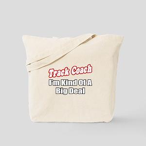"""""""Track Coach...Big Deal"""" Tote Bag"""