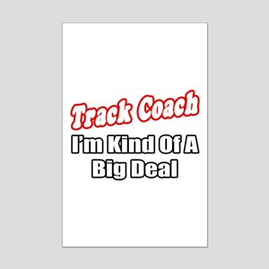 """Track Coach...Big Deal"" Mini Poster Print"