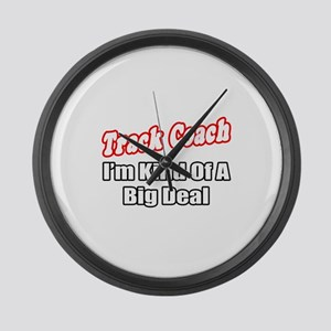 """Track Coach...Big Deal"" Large Wall Clock"
