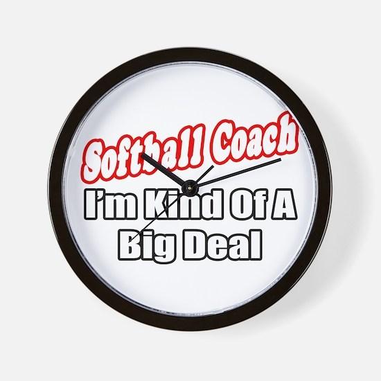 """Softball Coach..Big Deal"" Wall Clock"