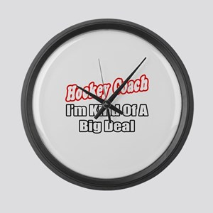 """Hockey Coach...Big Deal"" Large Wall Clock"