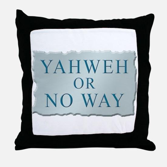 Yahweh or No Way Throw Pillow
