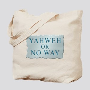 Yahweh or No Way Tote Bag