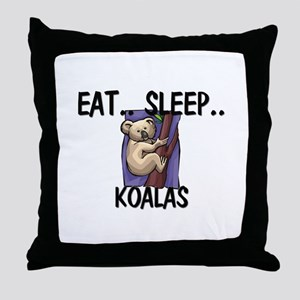 Eat ... Sleep ... KOALAS Throw Pillow