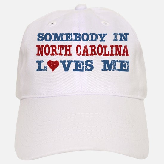 Somebody in North Carolina Loves Me Baseball Baseball Cap