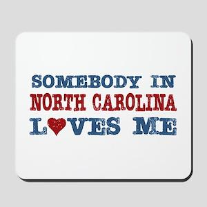 Somebody in North Carolina Loves Me Mousepad