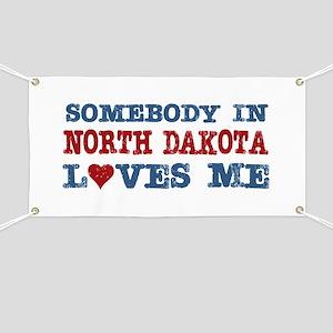 Somebody in North Dakota Loves Me Banner