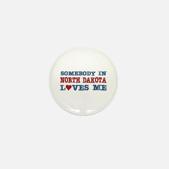 Somebody in North Dakota Loves Me Mini Button