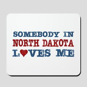 Somebody in North Dakota Loves Me Mousepad
