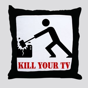 Kill Your Television Throw Pillow