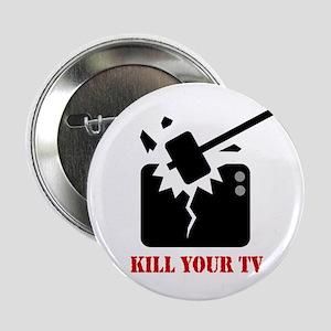 "Kill Your Television 2.25"" Button"