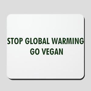 Stop Global Warming! Go Vegan Mousepad