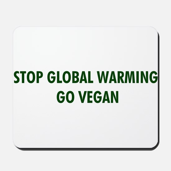 Stop Global Warming! Go Vegan Mousepad