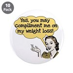 """Compliment Weight Loss 3.5"""" Button (10 pack)"""