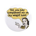 """Compliment Weight Loss 3.5"""" Button"""