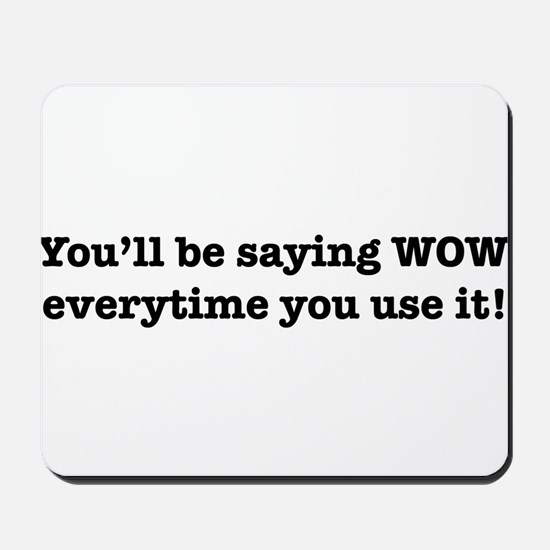 You'll Be Saying WOW Everytime You Use It! Mousepa