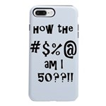 how the F am I 50? iPhone 8/7 Plus Tough Case