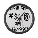 how the F am I 50? Large Wall Clock