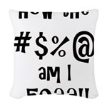 how the F am I 50? Woven Throw Pillow