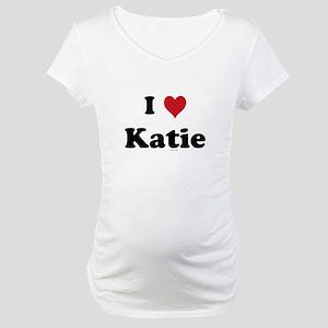 I love Katie Maternity T-Shirt