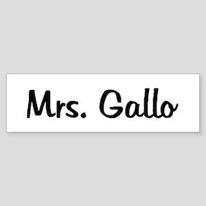 Mrs. Gallo Bumper Sticker