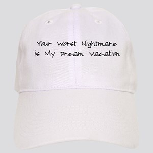 Your Nightmare My Vacation Cap