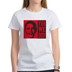 Yes We Did! Women's T-Shirt