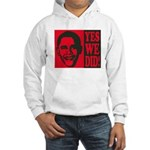 Yes We Did! Hooded Sweatshirt