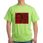 Yes We Did! Green T-Shirt