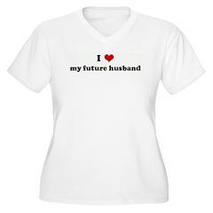 I Love my future husband T-Shirt