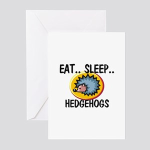 Eat ... Sleep ... HEDGEHOGS Greeting Cards (Pk of