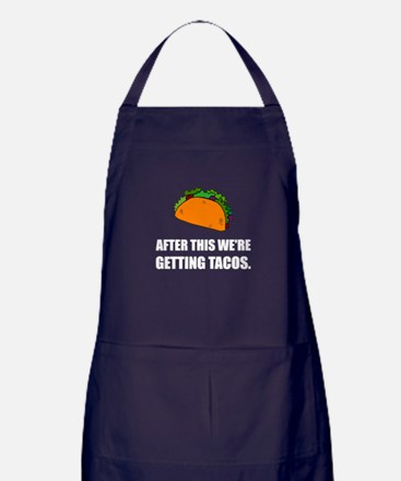 After This Getting Tacos Apron (dark)