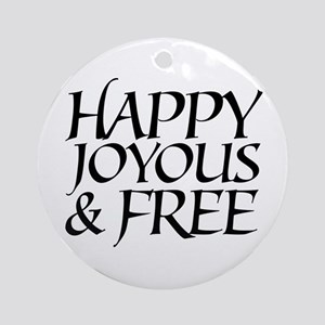 Happy Joyous & Free Ornament (Round)