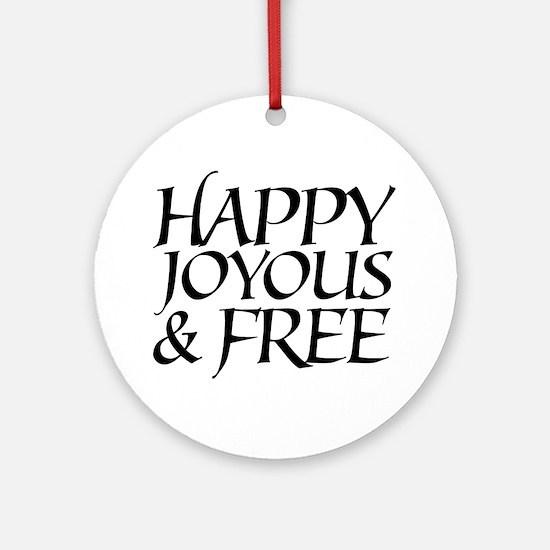 Happy Joyous & Free Ornament (Round)