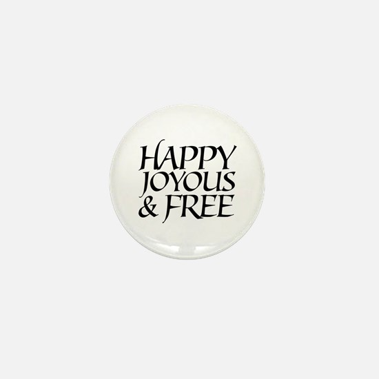 Happy Joyous & Free Mini Button