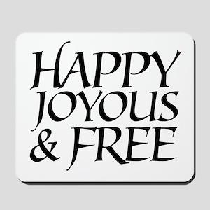 Happy Joyous & Free Mousepad