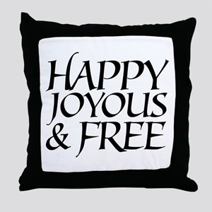 Happy Joyous & Free Throw Pillow