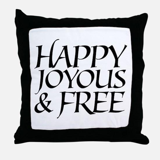 Happy Joyous & Free Throw Pillow