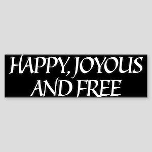 Happy Joyous & Free Bumper Sticker