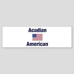 Acadian American Bumper Sticker