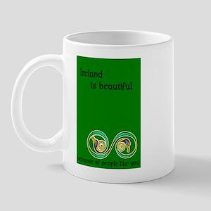 Ireland is beautiful... Mug