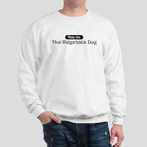 Obey the Thai Ridgeback Dog Sweatshirt
