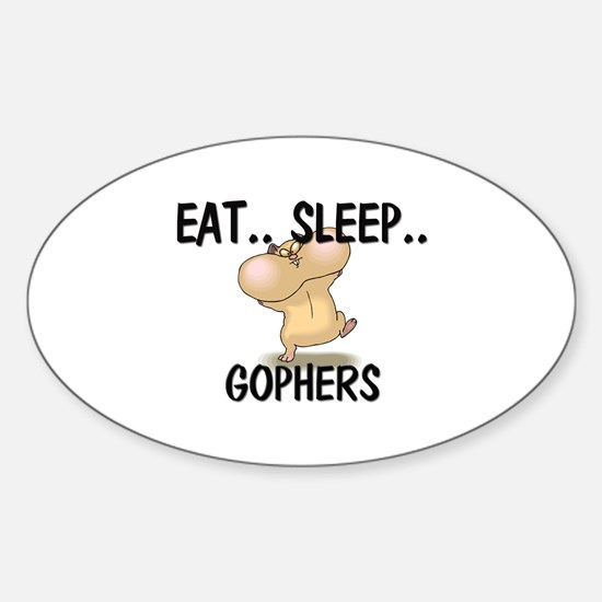 Eat ... Sleep ... GOPHERS Oval Decal
