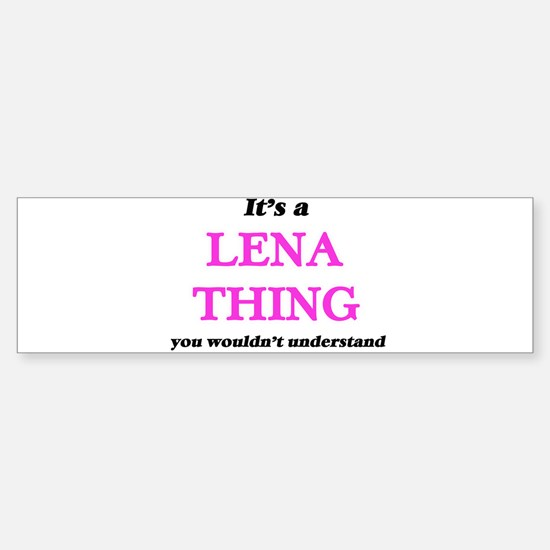 It's a Lena thing, you wouldn&# Bumper Car Car Sticker