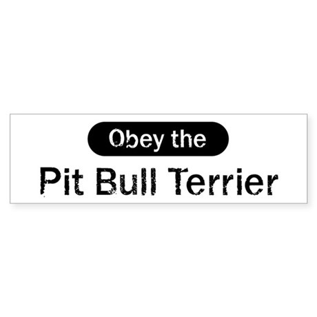 Obey the Pit Bull Terrier Bumper Sticker