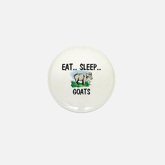 Eat ... Sleep ... GOATS Mini Button