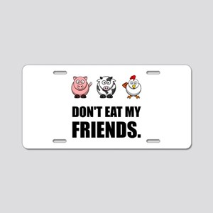 Don't Eat My Friends Aluminum License Plate