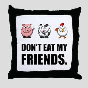 Don't Eat My Friends Throw Pillow